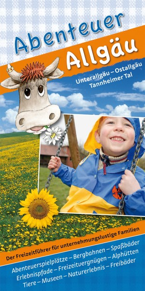 "Freizeitführer ""Abenteuer Allgäu - Unterallgäu, Ostallgäu & Tannheimer Tal"""