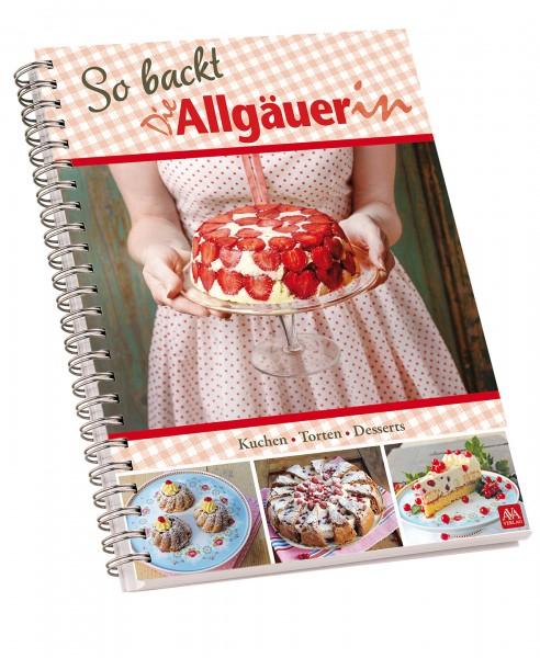 """Backbuch So backt """"Die Allgäuerin"""""""