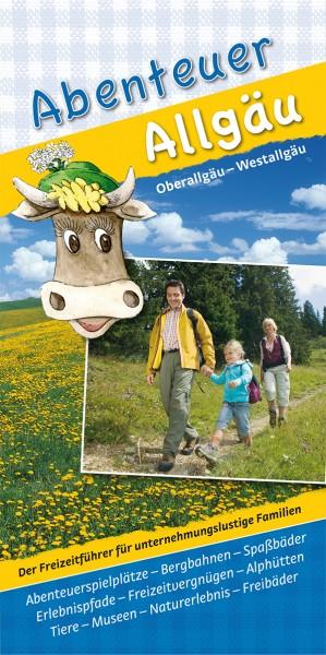 """Freizeitführer """"Abenteuer Allgäu - Oberallgäu und Westallgäu"""""""