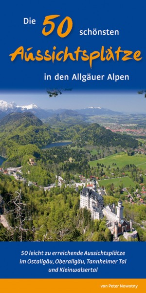 Die 50 schönsten Aussichtsplätze in den Allgäuer Alpen
